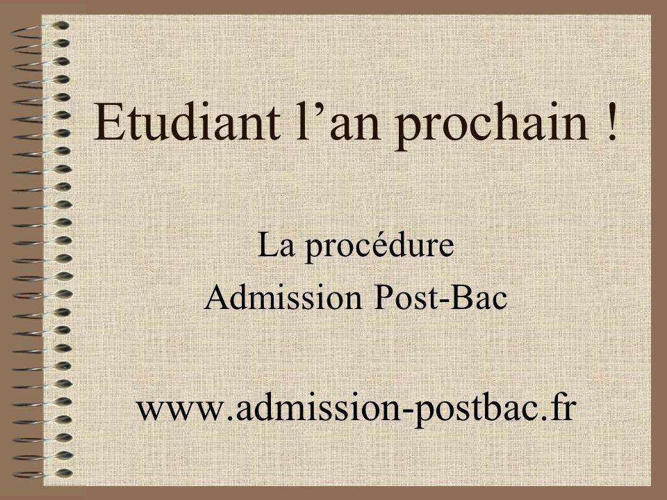 Etudiant lan prochain ! La procédure Admission Post-Bac www.admission-postbac.fr