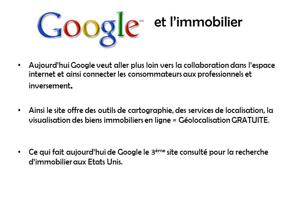 et limmobilier Aujourdhui Google veut aller plus loin vers la collaboration dans lespace internet et ainsi connecter les consommateurs aux professionnels et inversement.