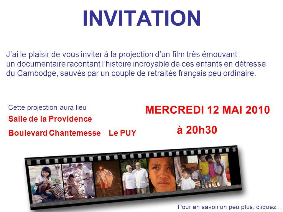 INVITATION Salle de la Providence Boulevard Chantemesse Le PUY MERCREDI 12 MAI 2010 à 20h30 Jai le plaisir de vous inviter à la projection dun film tr