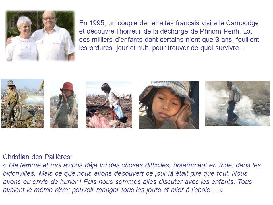 En 1995, un couple de retraités français visite le Cambodge et découvre lhorreur de la décharge de Phnom Penh. Là, des milliers denfants dont certains