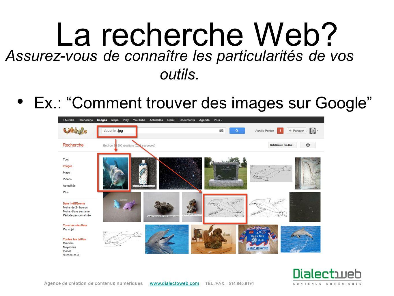 La recherche Web? Assurez-vous de connaître les particularités de vos outils. Ex.: Comment trouver des images sur Google Agence de création de contenu