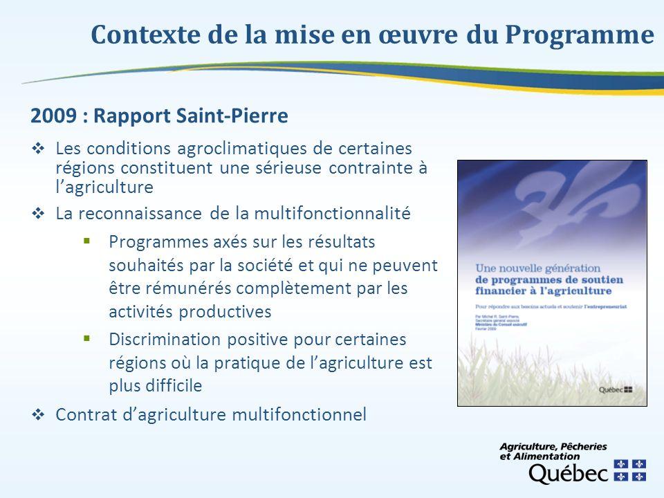 2009 : Rapport Saint-Pierre Les conditions agroclimatiques de certaines régions constituent une sérieuse contrainte à lagriculture La reconnaissance d