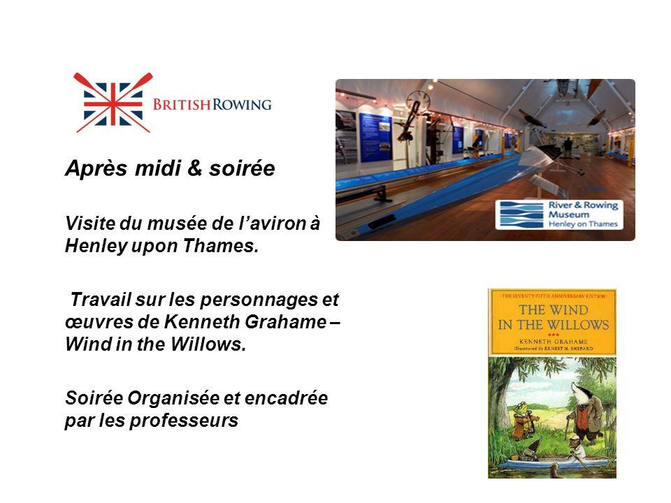 Après midi & soirée Visite du musée de laviron à Henley upon Thames. Travail sur les personnages et œuvres de Kenneth Grahame – Wind in the Willows. S