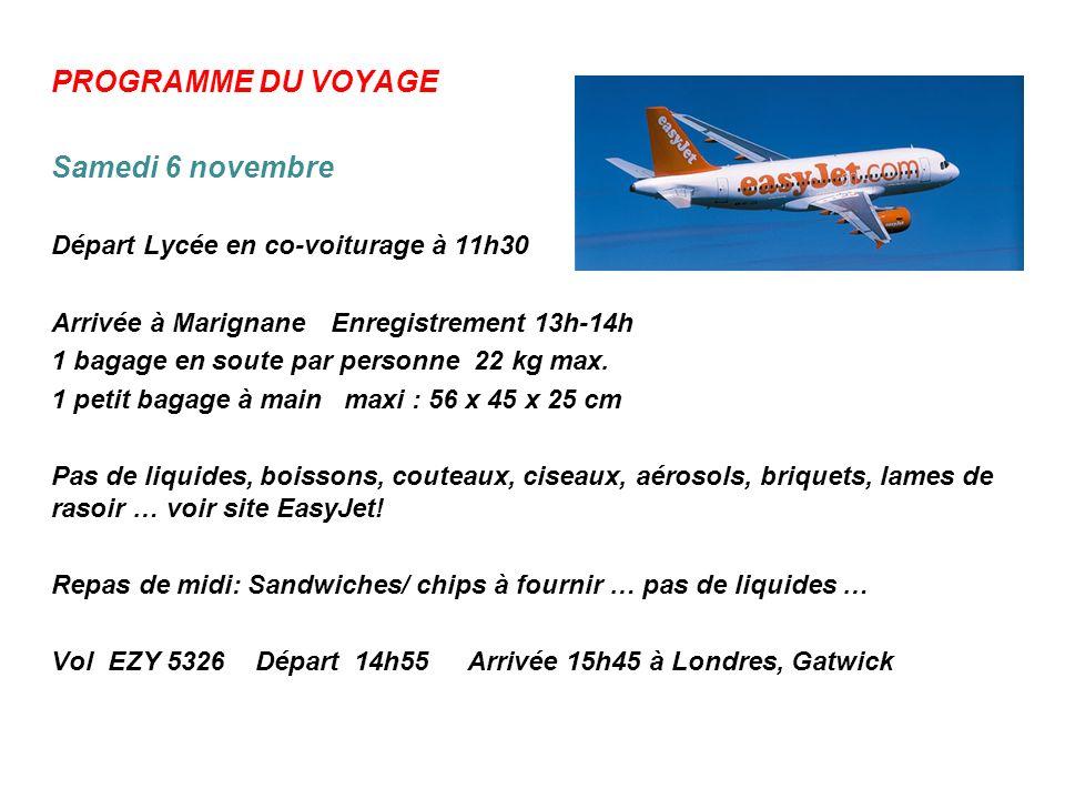 PROGRAMME DU VOYAGE Samedi 6 novembre Départ Lycée en co-voiturage à 11h30 Arrivée à Marignane Enregistrement 13h-14h 1 bagage en soute par personne 2