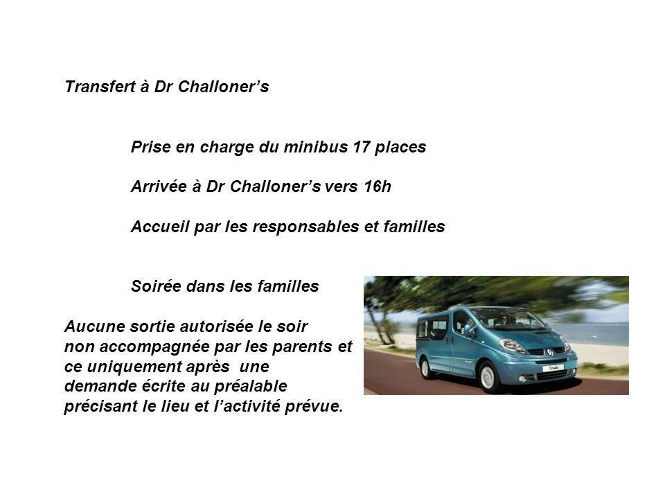 Transfert à Dr Challoners Prise en charge du minibus 17 places Arrivée à Dr Challoners vers 16h Accueil par les responsables et familles Soirée dans l