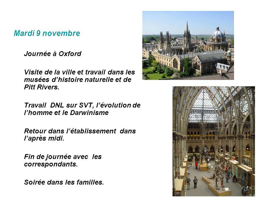 Mardi 9 novembre Journée à Oxford Visite de la ville et travail dans les musées dhistoire naturelle et de Pitt Rivers. Travail DNL sur SVT, lévolution