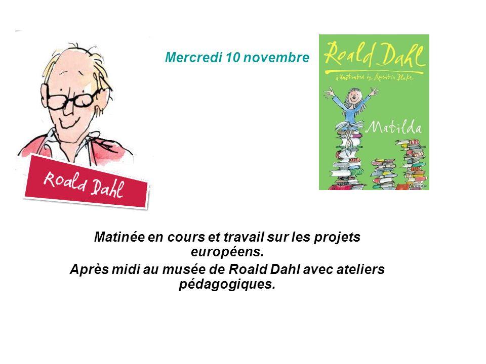 Mercredi 10 novembre Matinée en cours et travail sur les projets européens. Après midi au musée de Roald Dahl avec ateliers pédagogiques.