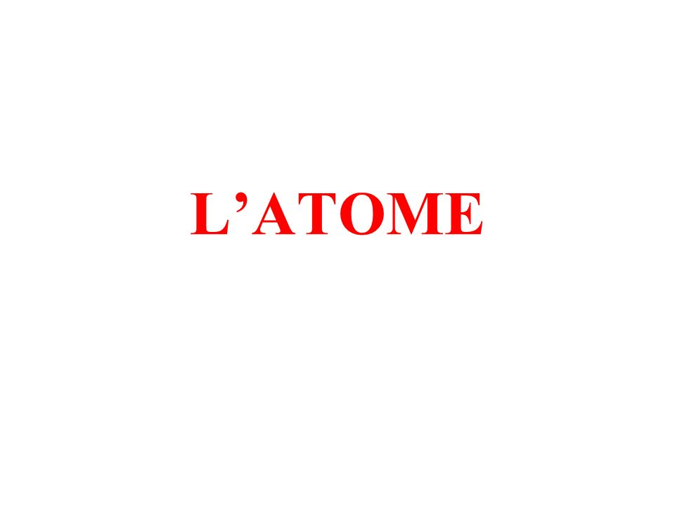 Un atome est formé dun noyau très petit autour duquel des électrons (de charge négative) se déplacent à grande distance.