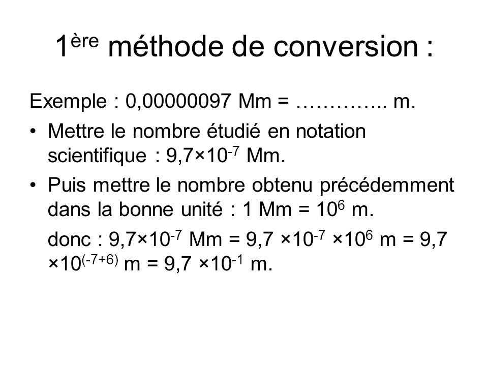 1 ère méthode de conversion : Exemple : 0,00000097 Mm = …………..