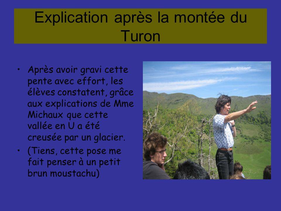 Explication après la montée du Turon Après avoir gravi cette pente avec effort, les élèves constatent, grâce aux explications de Mme Michaux que cette