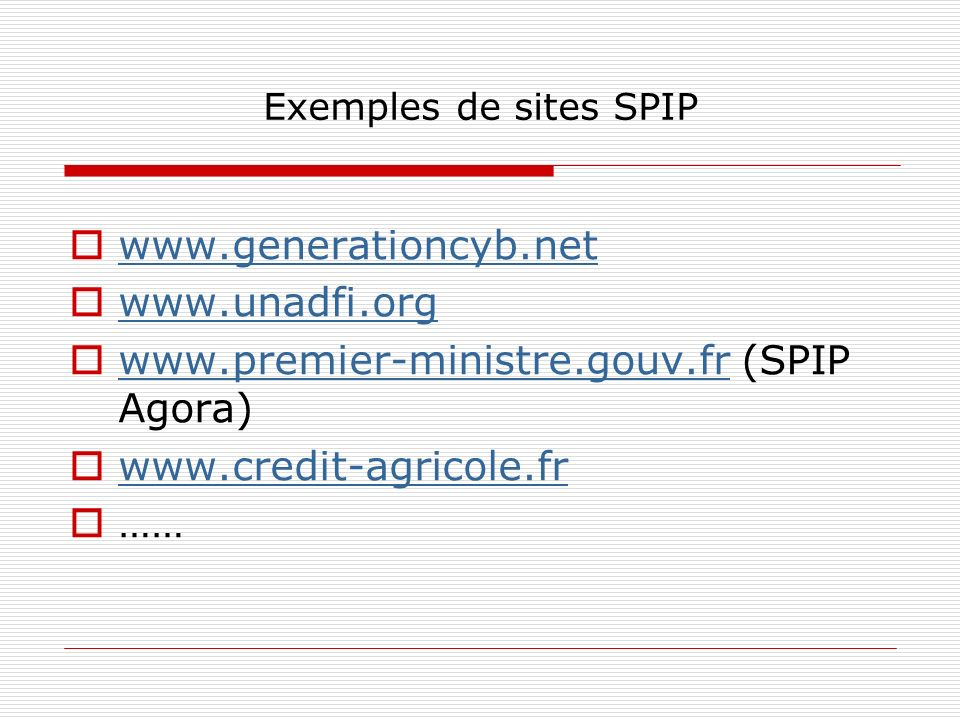 Exemples de sites SPIP (SPIP Agora)     ……
