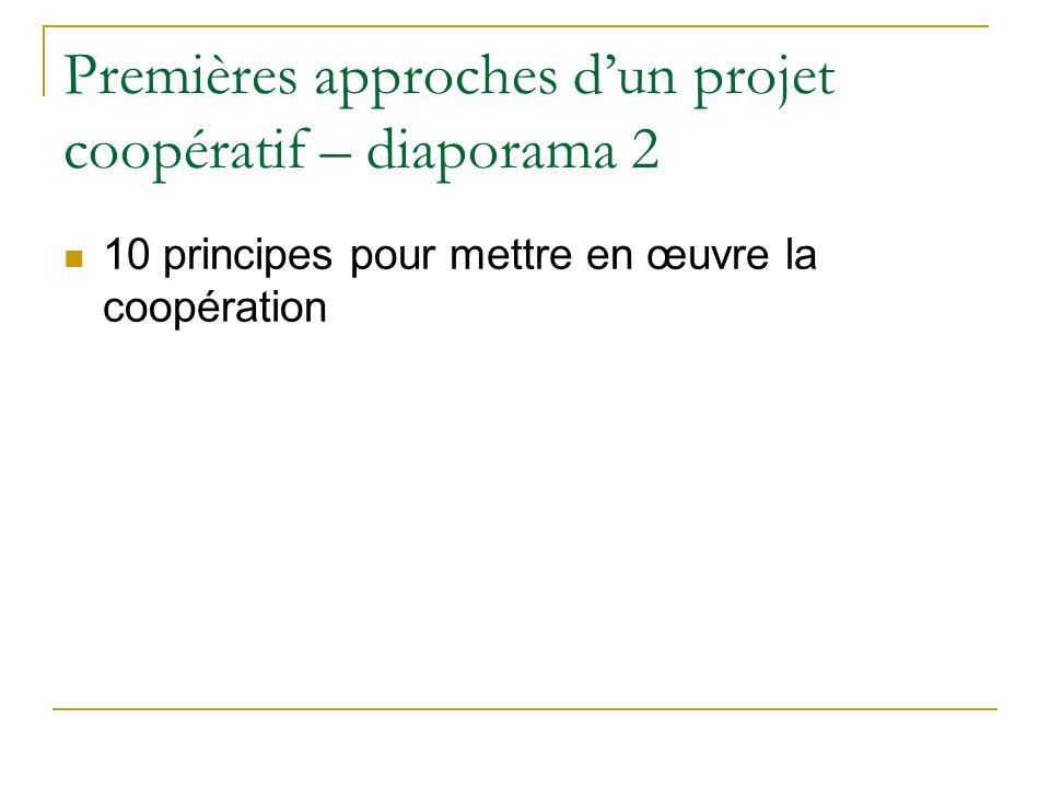 Premières approches dun projet coopératif – diaporama 2 10 principes pour mettre en œuvre la coopération