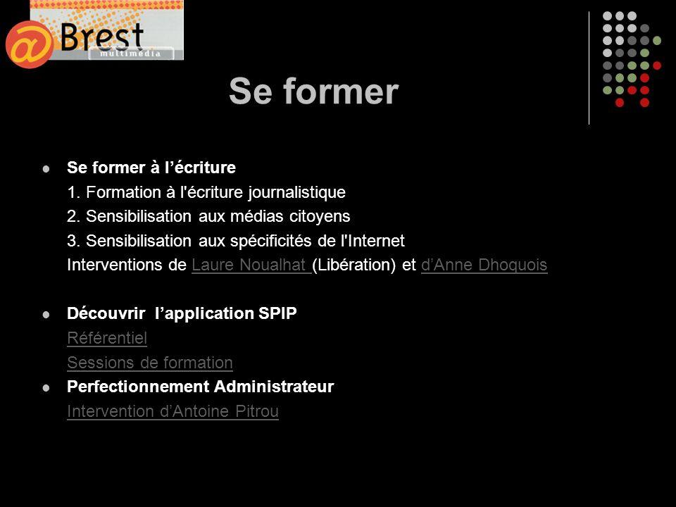Se former Se former à lécriture 1. Formation à l écriture journalistique 2.