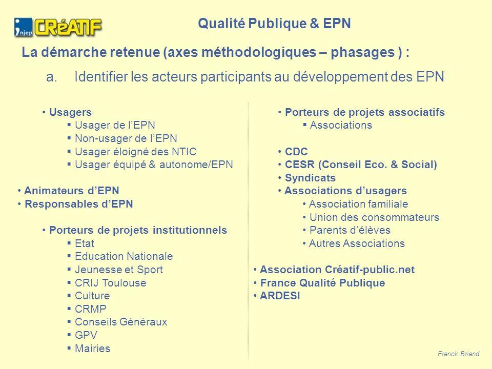 Qualité Publique & EPN La démarche retenue (axes méthodologiques – phasages ) : a.