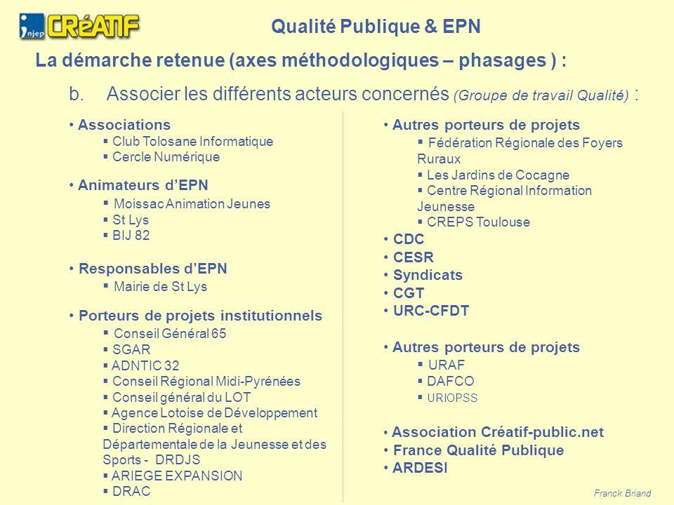 Qualité Publique & EPN La démarche retenue (axes méthodologiques – phasages ) : b.