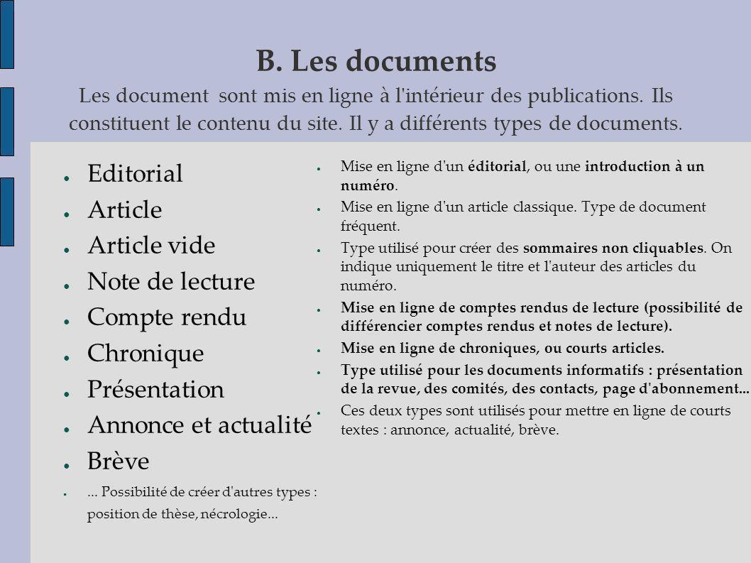 B. Les documents Les document sont mis en ligne à l'intérieur des publications. Ils constituent le contenu du site. Il y a différents types de documen