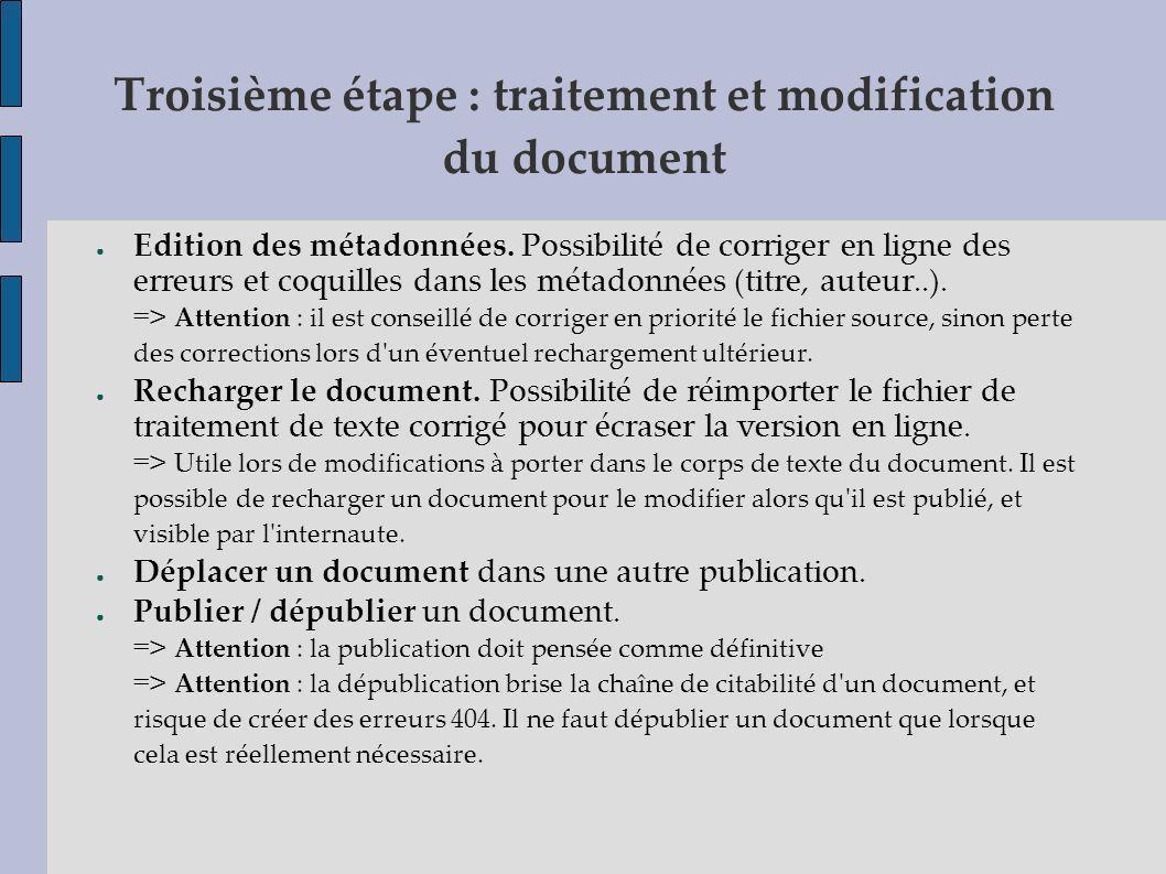 Troisième étape : traitement et modification du document Edition des métadonnées. Possibilité de corriger en ligne des erreurs et coquilles dans les m
