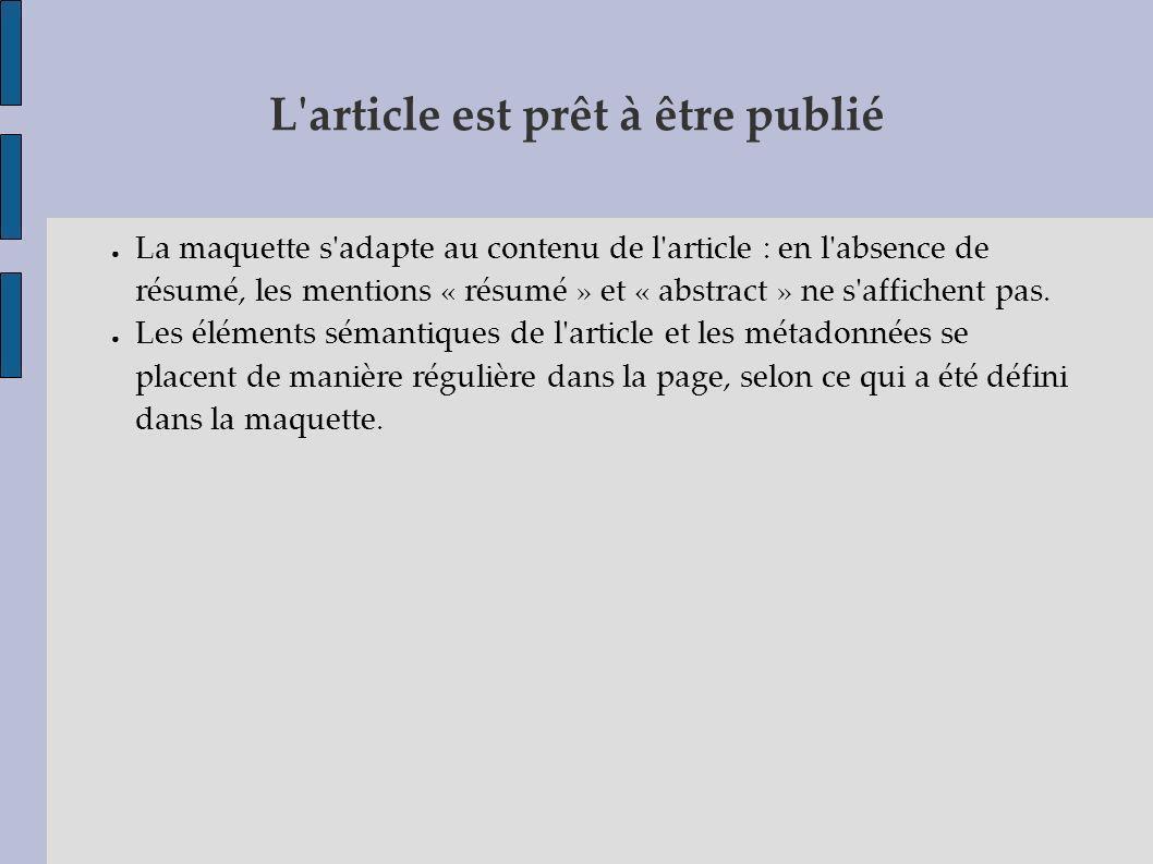 L'article est prêt à être publié La maquette s'adapte au contenu de l'article : en l'absence de résumé, les mentions « résumé » et « abstract » ne s'a