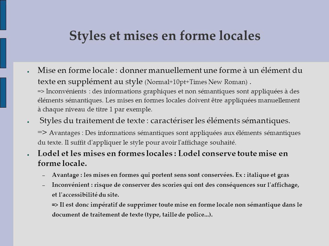 Styles et mises en forme locales Mise en forme locale : donner manuellement une forme à un élément du texte en supplément au style (Normal+10pt+Times