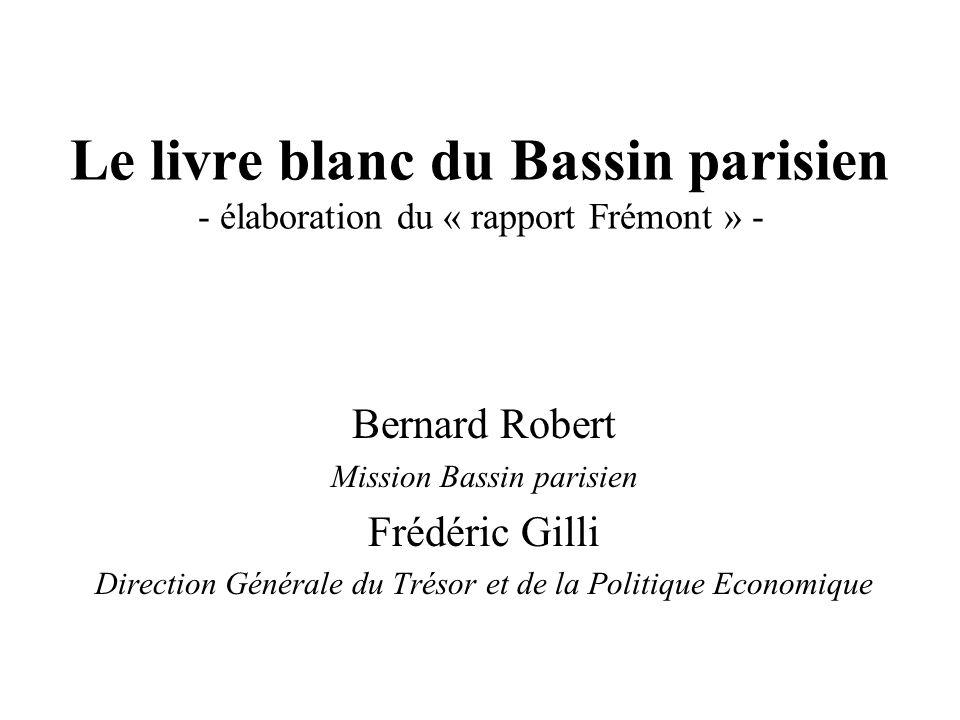 Le livre blanc du Bassin parisien - élaboration du « rapport Frémont » - Bernard Robert Mission Bassin parisien Frédéric Gilli Direction Générale du T