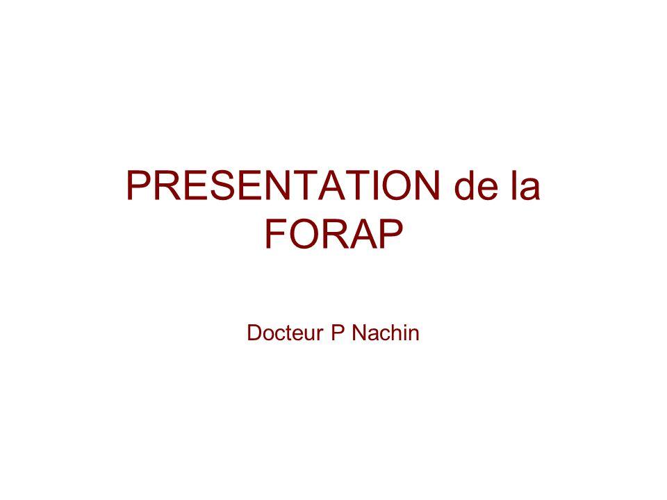 PRESENTATION de la FORAP Docteur P Nachin