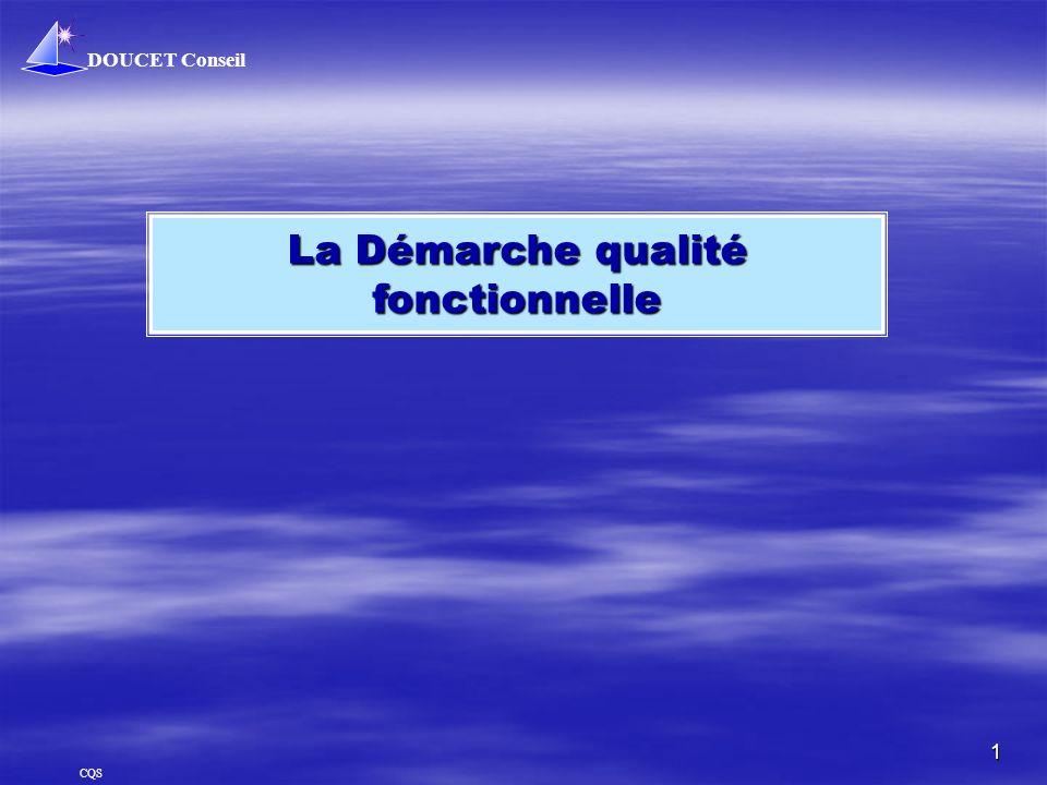 DOUCET Conseil 1 CQS La Démarche qualité fonctionnelle