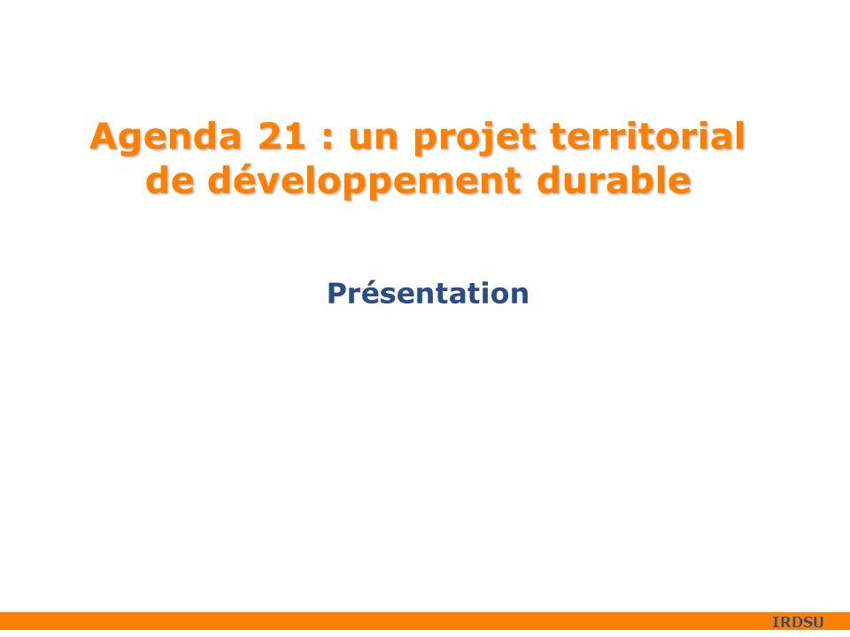 IRDSU Agenda 21 : un projet territorial de développement durable Présentation