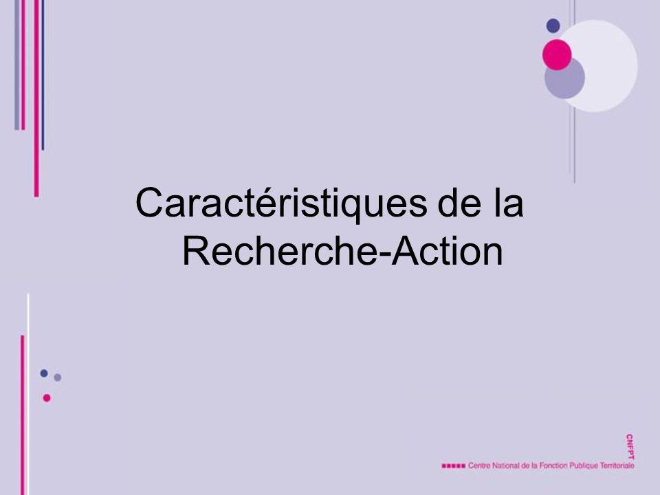 Caractéristiques de la Recherche-Action