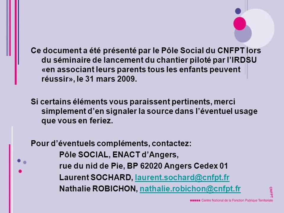 Ce document a été présenté par le Pôle Social du CNFPT lors du séminaire de lancement du chantier piloté par lIRDSU «en associant leurs parents tous l