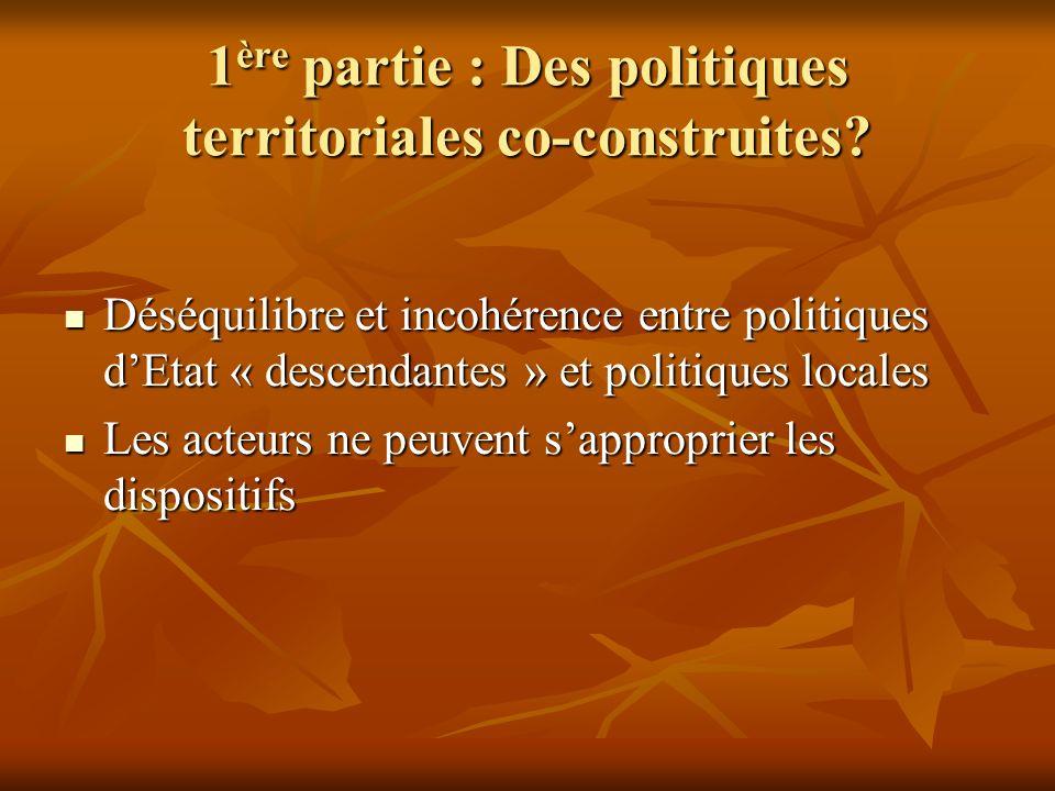1 ère partie : Des politiques territoriales co-construites.