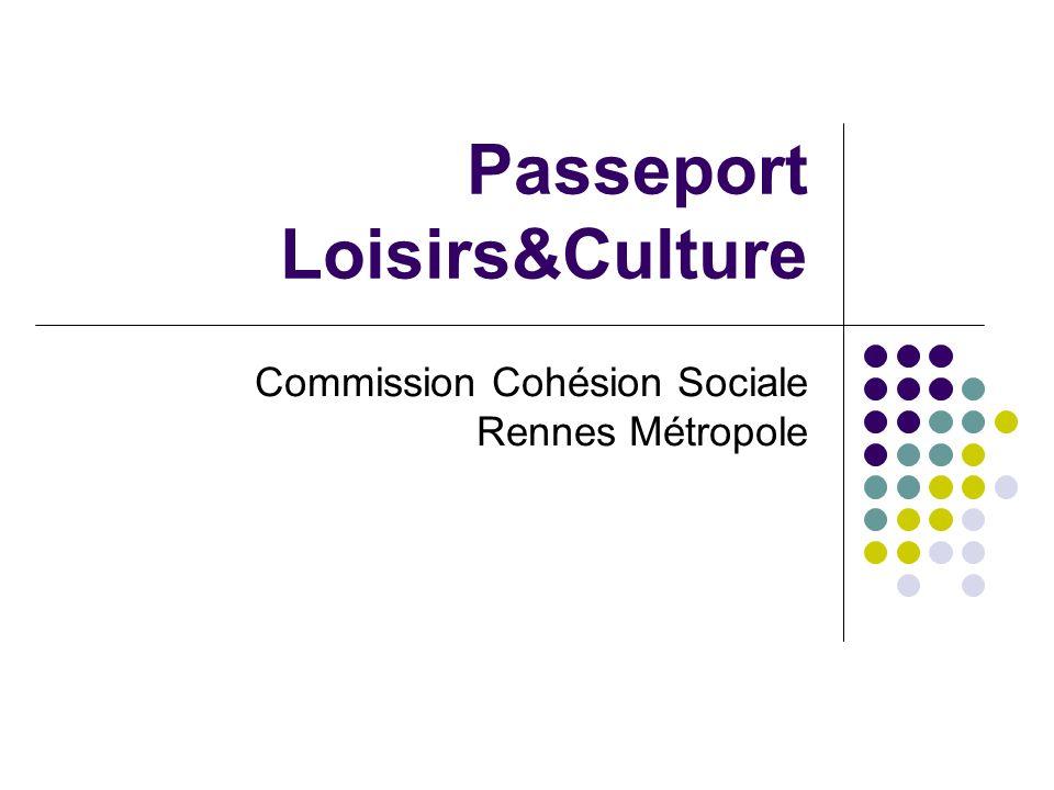 Passeport Loisirs&Culture Commission Cohésion Sociale Rennes Métropole
