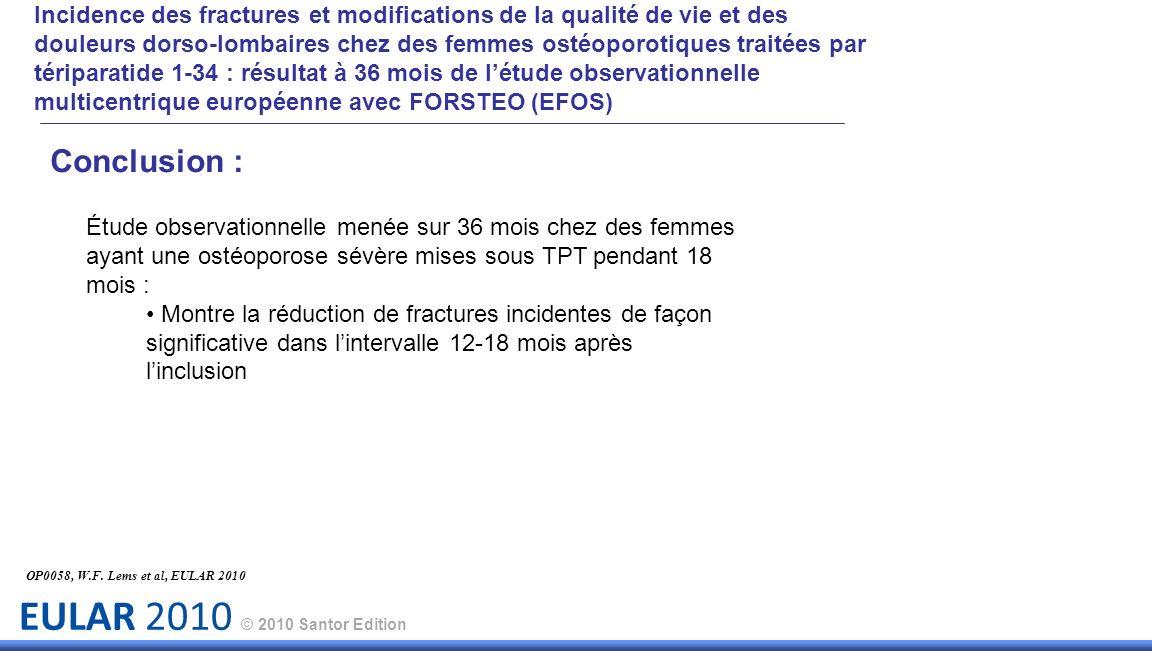 EULAR 2010 © 2010 Santor Edition OP0058, W.F. Lems et al, EULAR 2010 Conclusion : Étude observationnelle menée sur 36 mois chez des femmes ayant une o