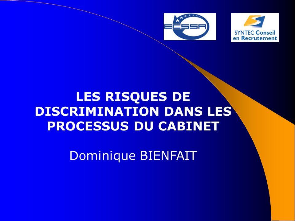 LES RISQUES DE DISCRIMINATION DANS LES PROCESSUS DU CABINET Dominique BIENFAIT