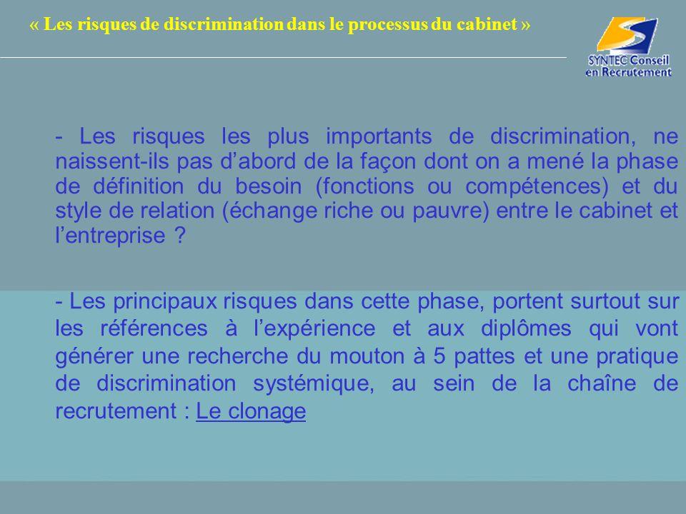 « Les risques de discrimination dans le processus du cabinet » - Les risques les plus importants de discrimination, ne naissent-ils pas dabord de la f