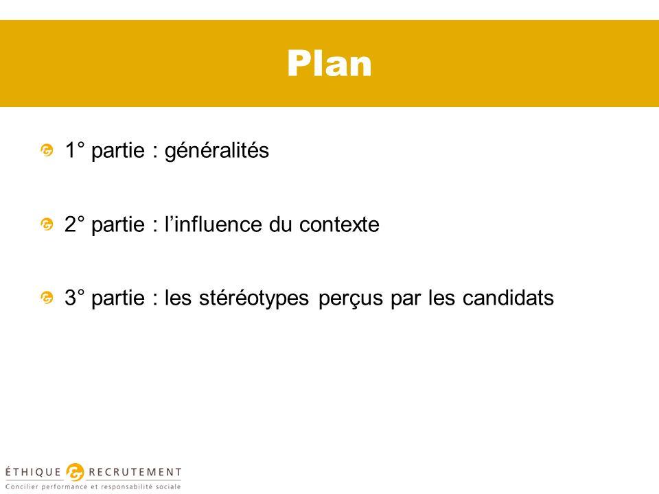 Plan 1° partie : généralités 2° partie : linfluence du contexte 3° partie : les stéréotypes perçus par les candidats