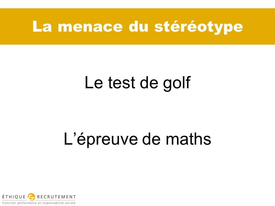 La menace du stéréotype Le test de golf Lépreuve de maths