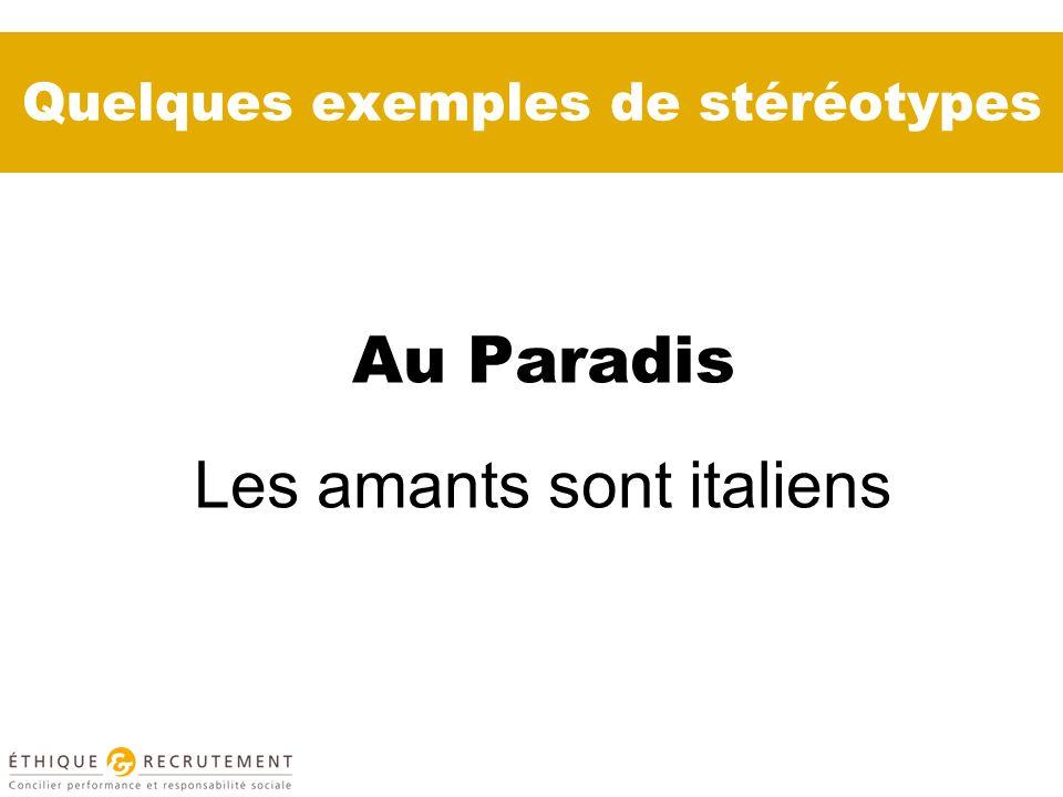 Quelques exemples de stéréotypes Au Paradis Les amants sont italiens