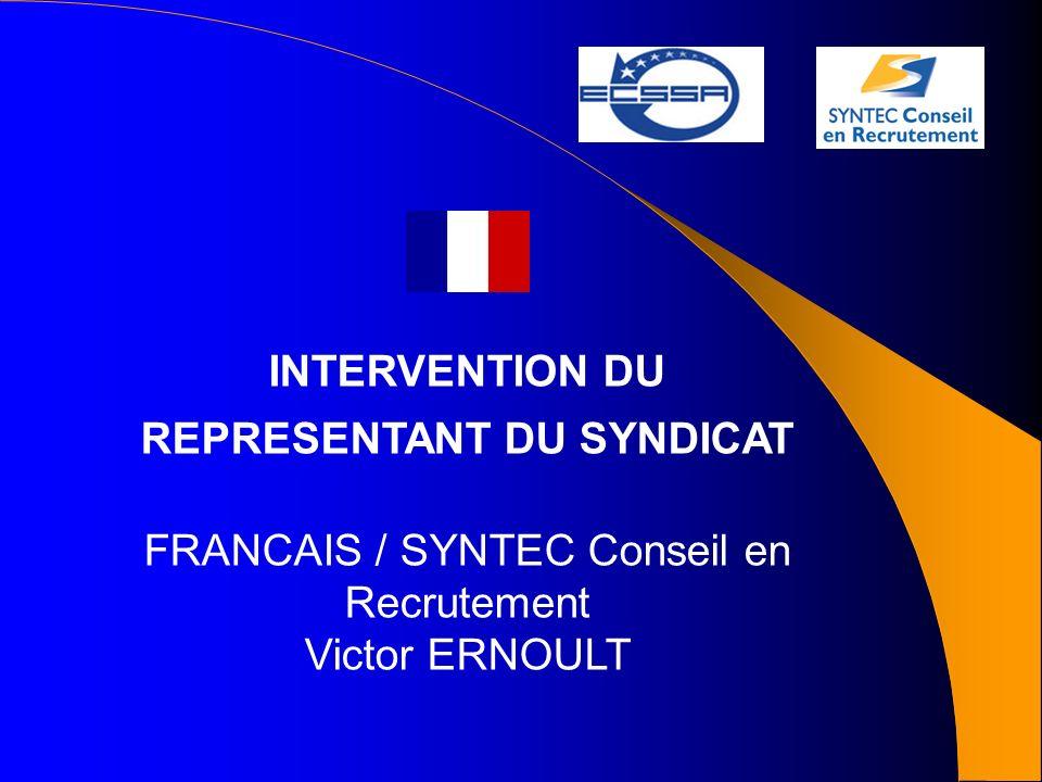 INTERVENTION DU REPRESENTANT DU SYNDICAT FRANCAIS / SYNTEC Conseil en Recrutement Victor ERNOULT