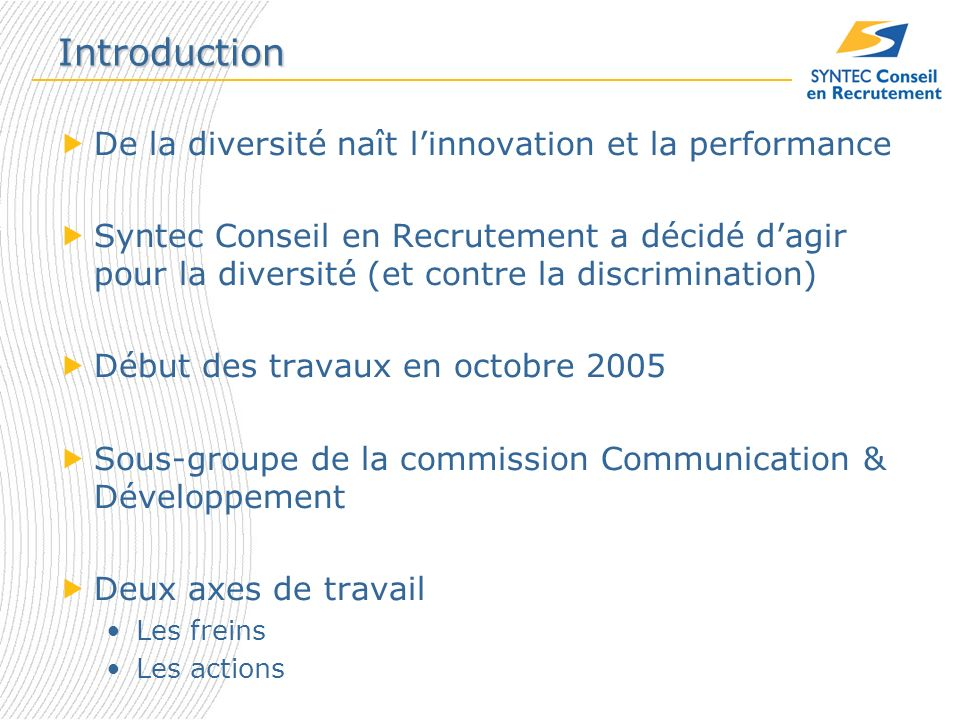 Introduction De la diversité naît linnovation et la performance Syntec Conseil en Recrutement a décidé dagir pour la diversité (et contre la discrimin