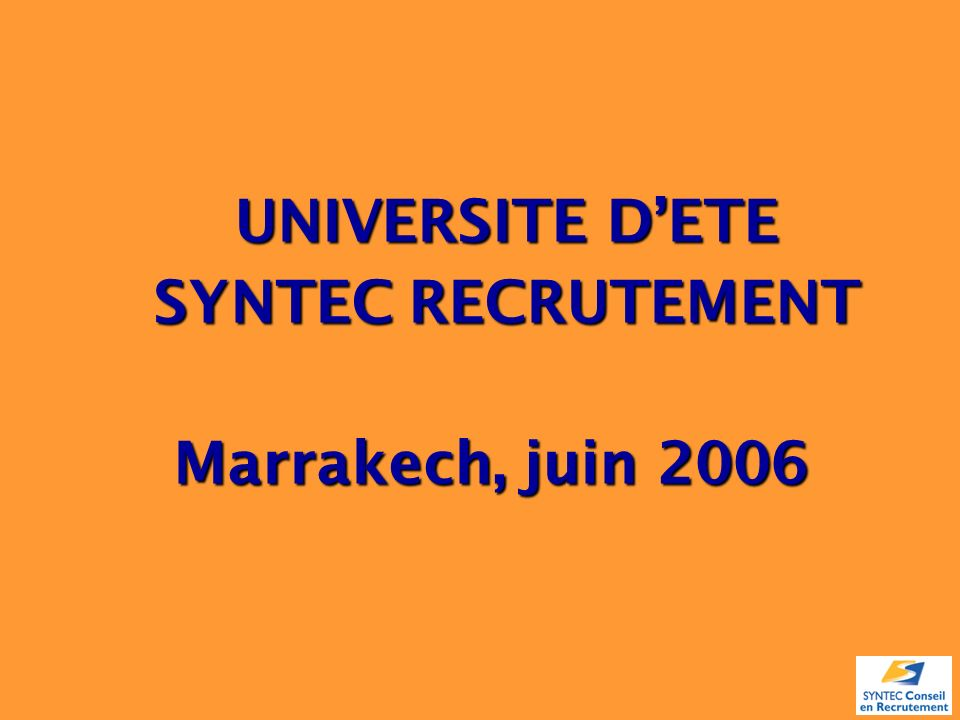 UNIVERSITE DETE SYNTEC RECRUTEMENT Marrakech, juin 2006