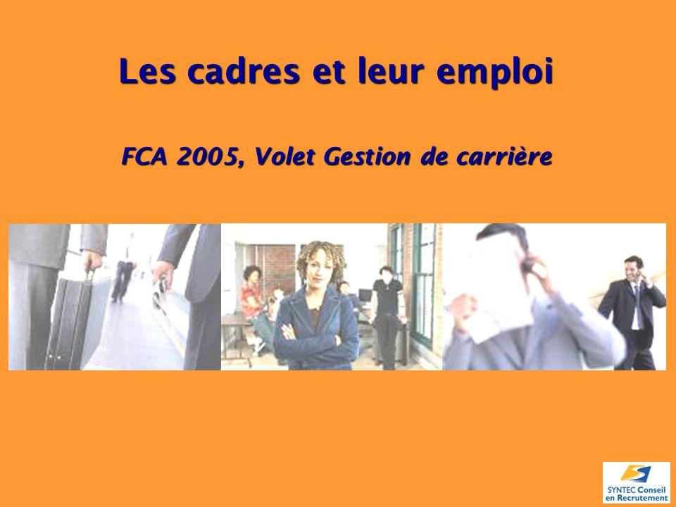 Les cadres et leur emploi FCA 2005, Volet Gestion de carrière