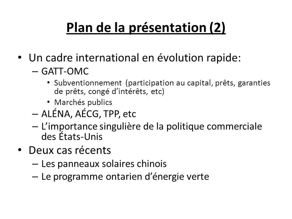 Plan de la présentation (2) Un cadre international en évolution rapide: – GATT-OMC Subventionnement (participation au capital, prêts, garanties de prê