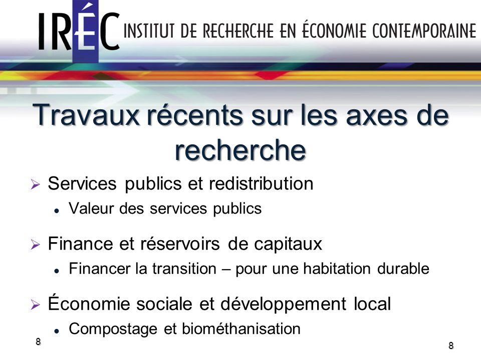 Travaux récents sur les axes de recherche 8 Services publics et redistribution Valeur des services publics Finance et réservoirs de capitaux Financer