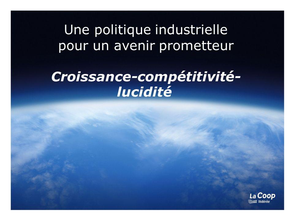 Une politique industrielle pour un avenir prometteur Croissance-compétitivité- lucidité