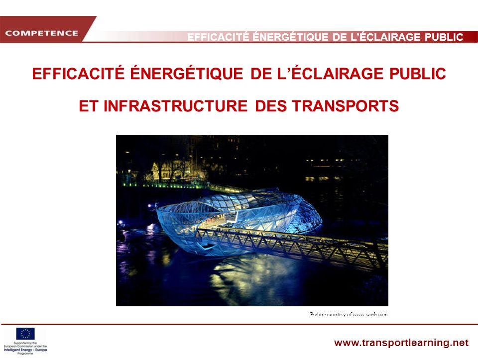 EFFICACITÉ ÉNERGÉTIQUE DE LÉCLAIRAGE PUBLIC ET INFRASTRUCTURE DES TRANSPORTS www.transportlearning.net EFFICACITÉ ÉNERGÉTIQUE DE LÉCLAIRAGE PUBLIC ET
