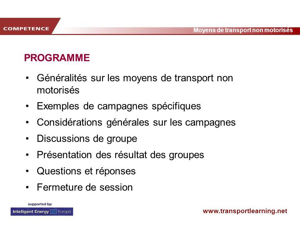www.transportlearning.net Moyens de transport non motorisés PROGRAMME Généralités sur les moyens de transport non motorisés Exemples de campagnes spéc