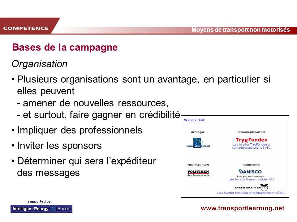 www.transportlearning.net Moyens de transport non motorisés Bases de la campagne Organisation Plusieurs organisations sont un avantage, en particulier