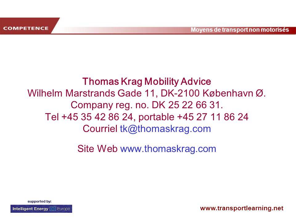 www.transportlearning.net Moyens de transport non motorisés Thomas Krag Mobility Advice Wilhelm Marstrands Gade 11, DK-2100 København Ø. Company reg.