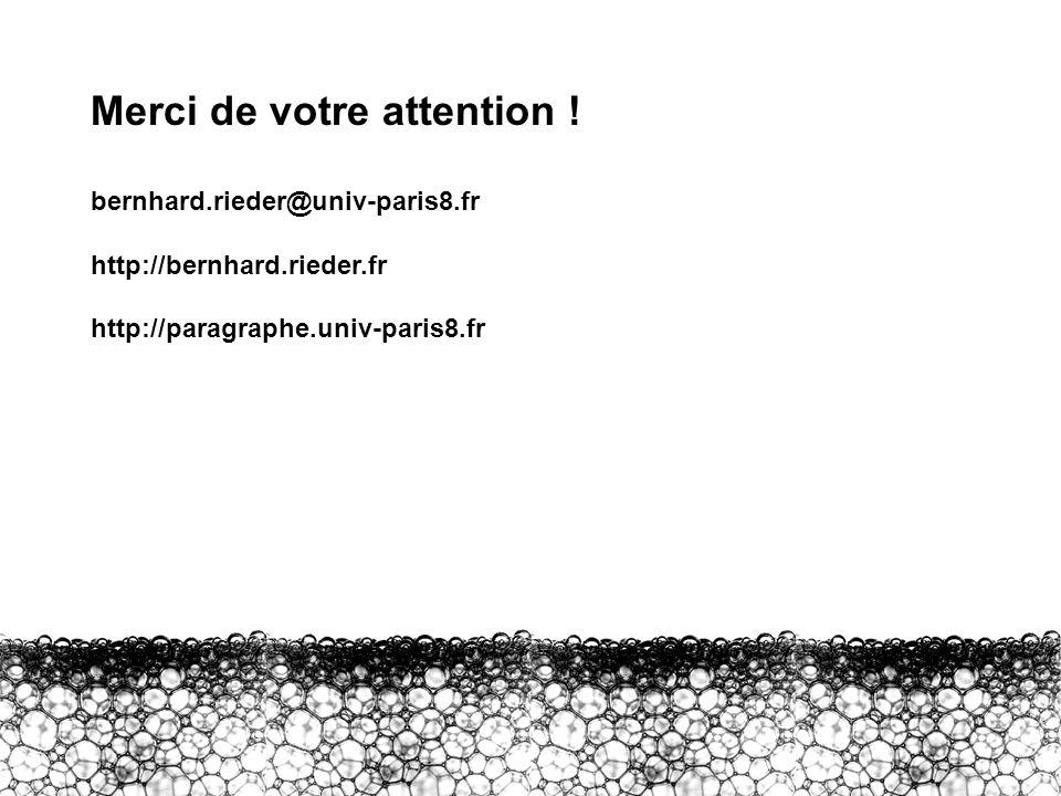 Merci Merci de votre attention ! bernhard.rieder@univ-paris8.fr http://bernhard.rieder.fr http://paragraphe.univ-paris8.fr