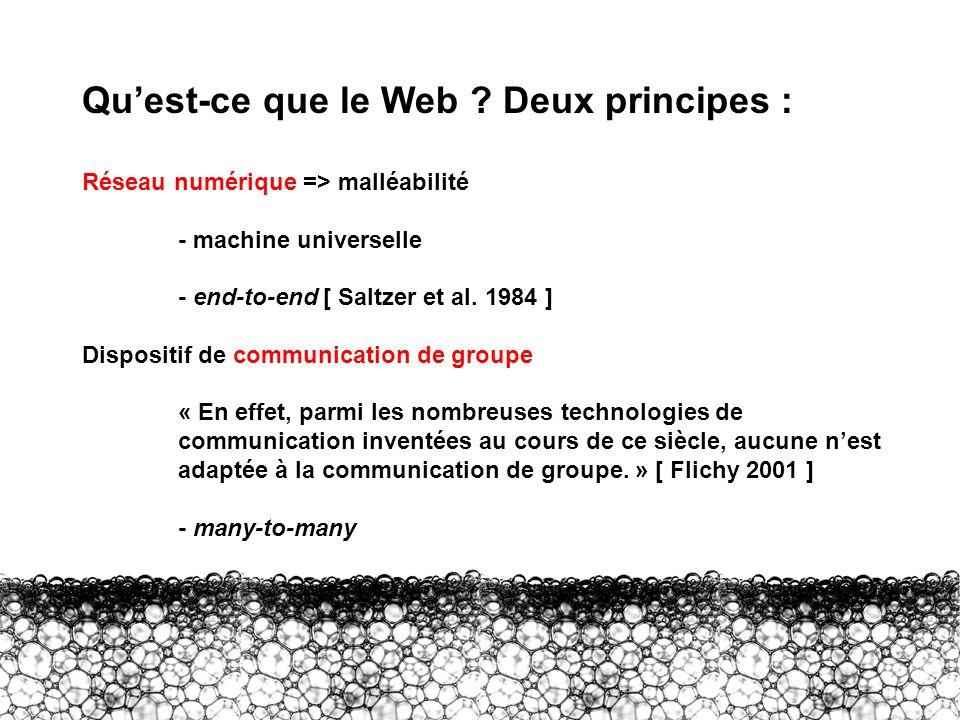 I – Le Web Quest-ce que le Web ? Deux principes : Réseau numérique => malléabilité - machine universelle - end-to-end [ Saltzer et al. 1984 ] Disposit